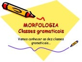 Morfologia - Classes Gramaticais
