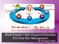 Top 7 CRM Magento Extension For Your eCommerce Web Store