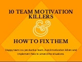 10 Team Motivation Killers and How to Fix Them