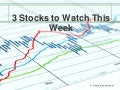 3 Stocks to Watch This Week