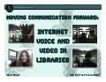moving communication forward: internet voice and video in libraries