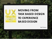 Moving from task based to experience based design