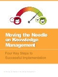 Moving the Needle on Knowledge Management - 4 Key Steps to Successful Implementation