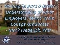 Moving Toward a Better Understanding of what Employers 'Want' from College Graduates