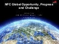 eCMO Conference 2013 - NFC Global Opportunity, Progress and Challenge