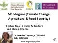 Lecture: Gender, Agriculture and Climate Change, Jennifer Twyman, CIAT