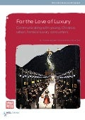 For the Love of Luxury - Communicating with Young, Chinese, Urban, Female Luxury Consumers