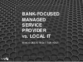 Bank-Focused Managed Service Provider vs Local IT