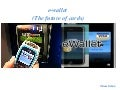 e-wallet , The future of Cards and Money