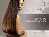 Top 10 Tips For Healthy Hair