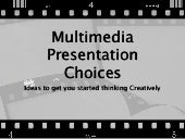 Multimedia Project Choices