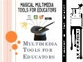 Multimedia Tools for Educators