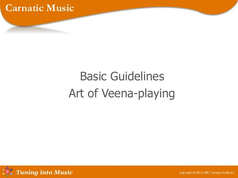 Carnatic Music Basic Guidelines: Art of Veena-playing
