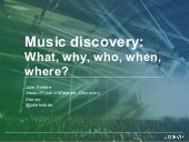 Music discovery: What, why, who, when, where?