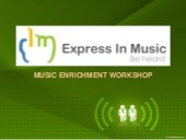 [ Music Enrichment Workshop ] by Ex...