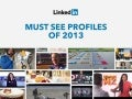 Must See LinkedIn Profiles of 2013