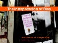 The Interpretation of Bias