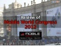 Review of Mobile World Congress 2012