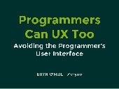 Programmers Can UX Too