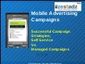 Mw Mobile Advertising Campaigns Strategies For Sucessful Campaigns And Self Service Vs Managed Campaigns