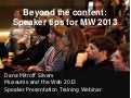 Beyond the content: Speaker tips for MW 2013