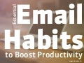 My Essential Email Habits to Boost Productivity