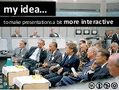 My idea to make presentations a bit more interactive