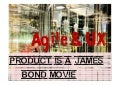 My product is a james bond movie ch3 - Agile UX @ FLUPA