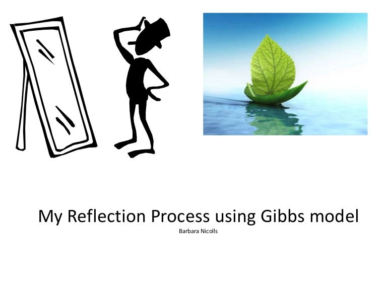 Example reflective essay using gibbs reflective cycle