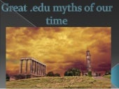 Great .edu myths of our time
