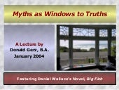 Myths as windows to truths