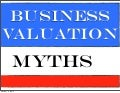 Myths Of Business Valuation