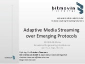 Adaptive Media Streaming over Emerg...