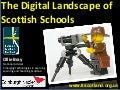 The Digital Landscape of Scottish Schools - Napier University Keynote Presentation (January 2010)