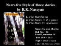 Narative style of three stories by R.K. Narayan