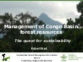 Management of Congo Basin forest resources: The quest for sustainability