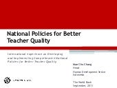 National Policies for Better Teacher Quality - Mae Chu Chang