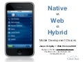 Native vs. Mobile Web vs. Hybrid Apps for Mobile Development