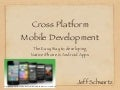 Cross Platform Mobile Development: The Easy Way to Develop Native iPhone & Android Apps