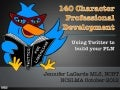 140 Character PD: Twitter for Librarians