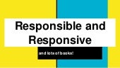 Responsibie and Responsive Reading