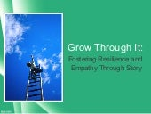 Grow Through It: Fostering Resilience & Empathy Through Story