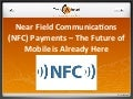 NFC Payments – The Future of Mobile is Already Here