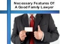 The Qualities of a Good Family Lawyer