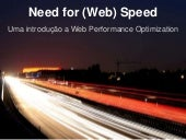 Need for (web) speed - Tchelinux Pelotas 2014