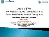 Nesma autumn conference 2015 - Agile x FPA - Reflections about solution in a Brazilian government company - Eduardo Alves de Oliveira
