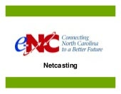 Netcasting – Training slides