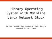Library Operating System for Linux #netdev01
