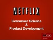 Consumer Science and Product Development at Netflix - OSCON 2012