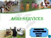 AGRI SERVICES AND ITS COMPONENTS PR...